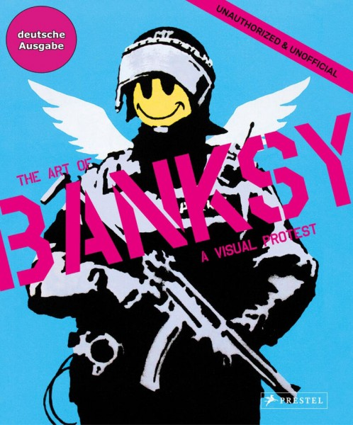 The Art of Banksy a Visual Protest