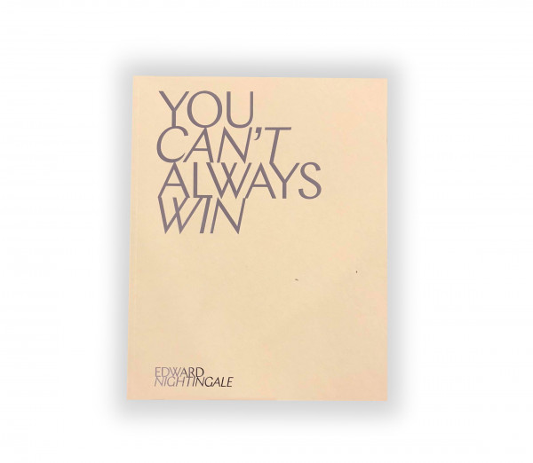 You Can´t Always Win by Edward Nightingale