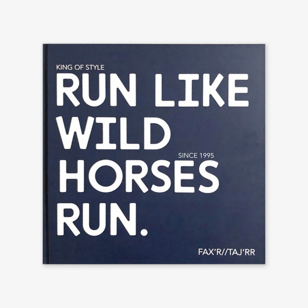 Run Like Wild Horses Run. Faxr Tajrr