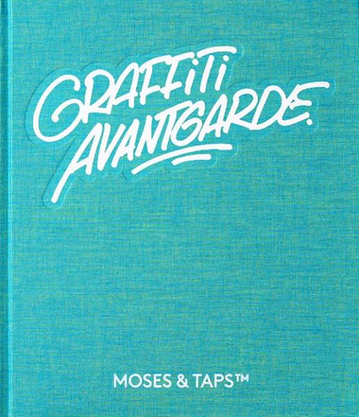 Moses & Taps - Graffiti Avantgarde