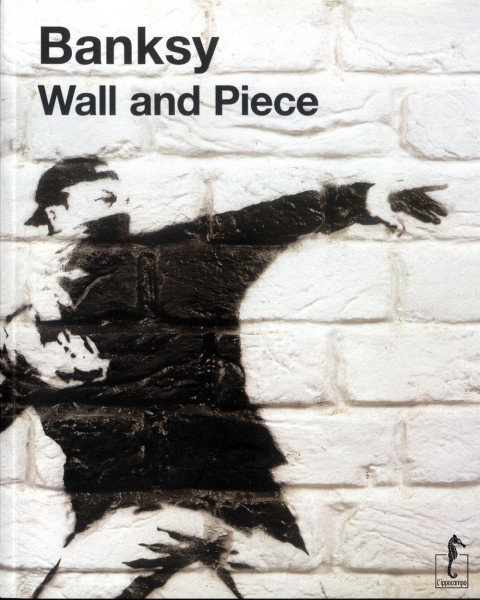 Banksy - Wall and Pieces